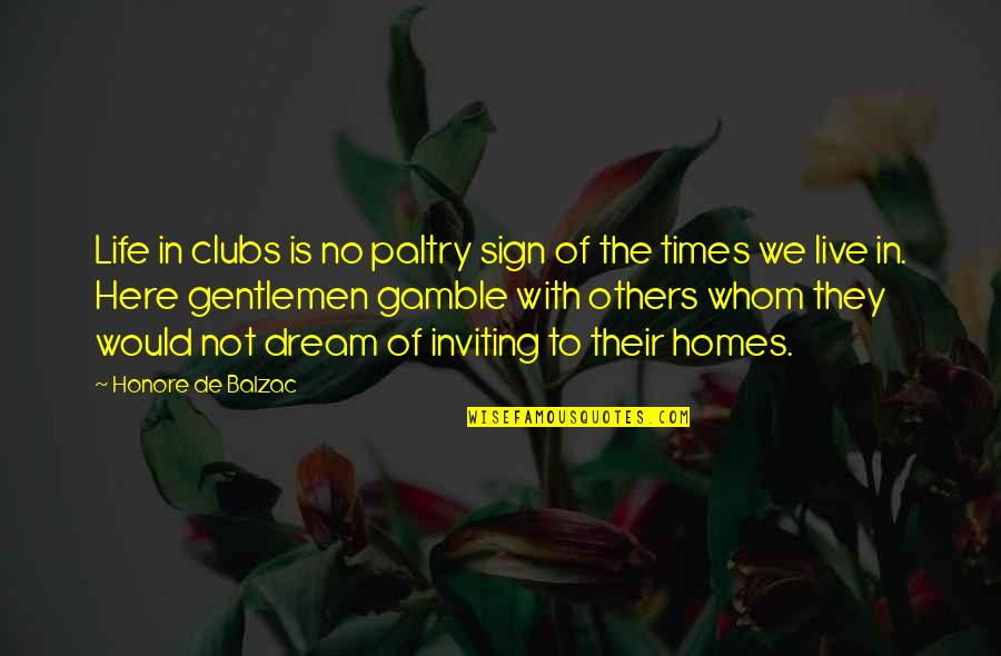 We Live For Others Quotes By Honore De Balzac: Life in clubs is no paltry sign of