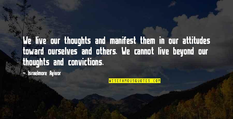 We Live For Others Quotes By Israelmore Ayivor: We live our thoughts and manifest them in