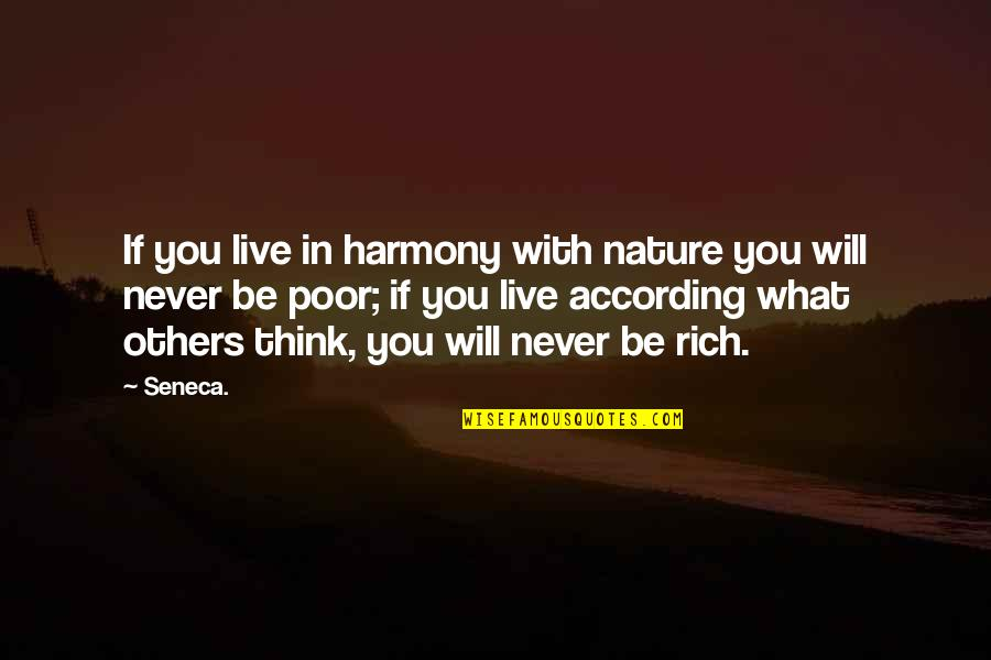 We Live For Others Quotes By Seneca.: If you live in harmony with nature you