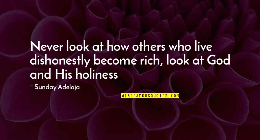 We Live For Others Quotes By Sunday Adelaja: Never look at how others who live dishonestly