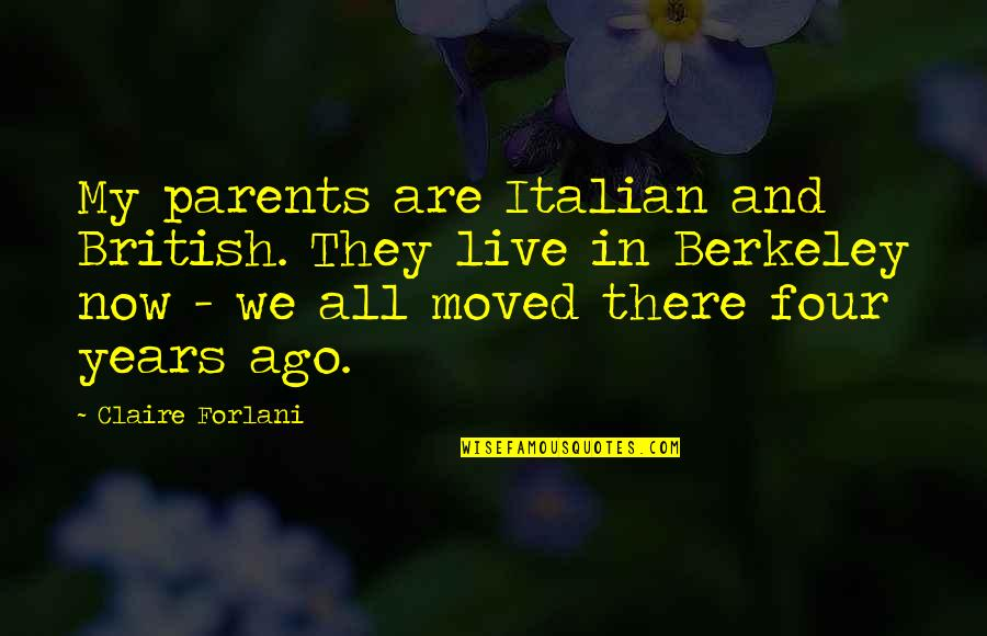 We Moved Quotes By Claire Forlani: My parents are Italian and British. They live