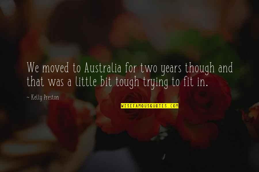 We Moved Quotes By Kelly Preston: We moved to Australia for two years though