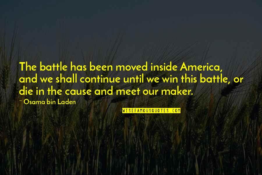 We Moved Quotes By Osama Bin Laden: The battle has been moved inside America, and