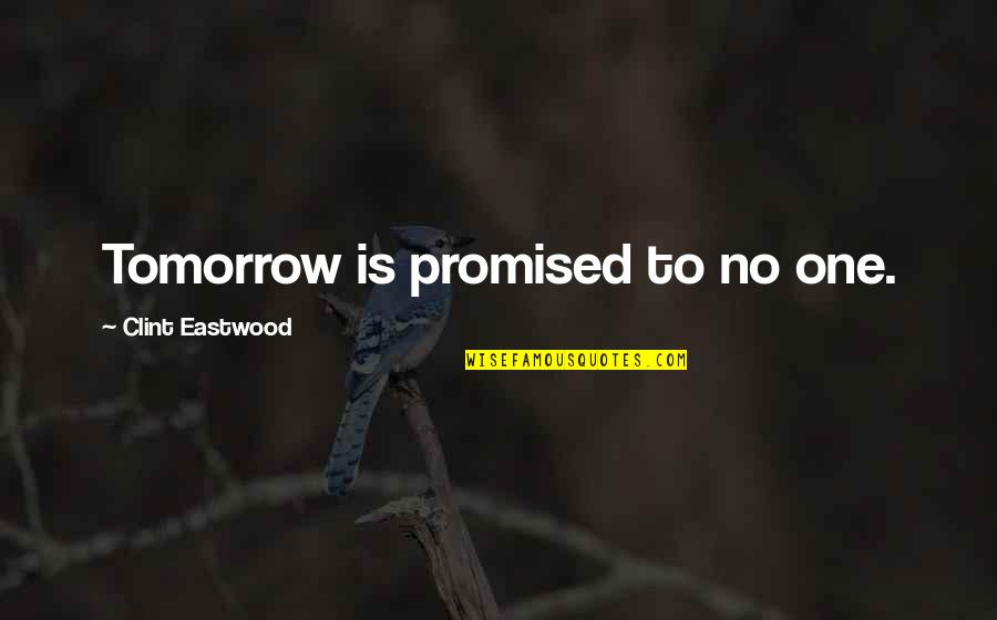 We Re Not Promised Tomorrow Quotes Top 32 Famous Quotes About We Re