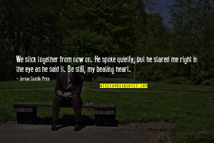 We Stick Together Quotes By Jordan Castillo Price: We stick together from now on. He spoke