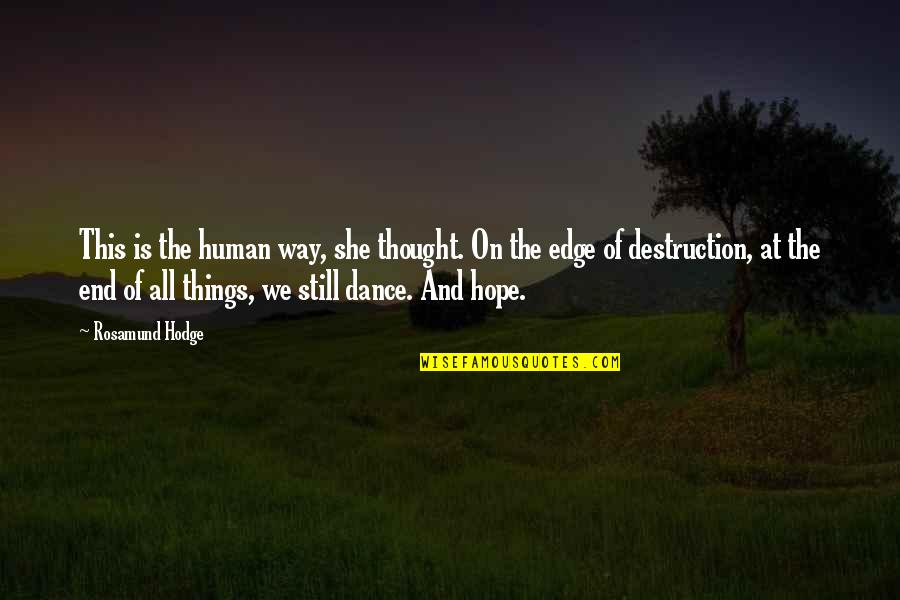 We Still Hope Quotes By Rosamund Hodge: This is the human way, she thought. On
