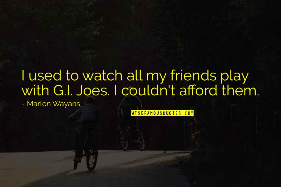 We Used To Be Best Friends Quotes By Marlon Wayans: I used to watch all my friends play