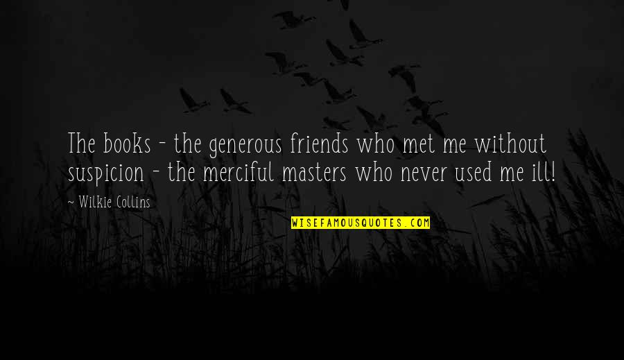 We Used To Be Best Friends Quotes By Wilkie Collins: The books - the generous friends who met