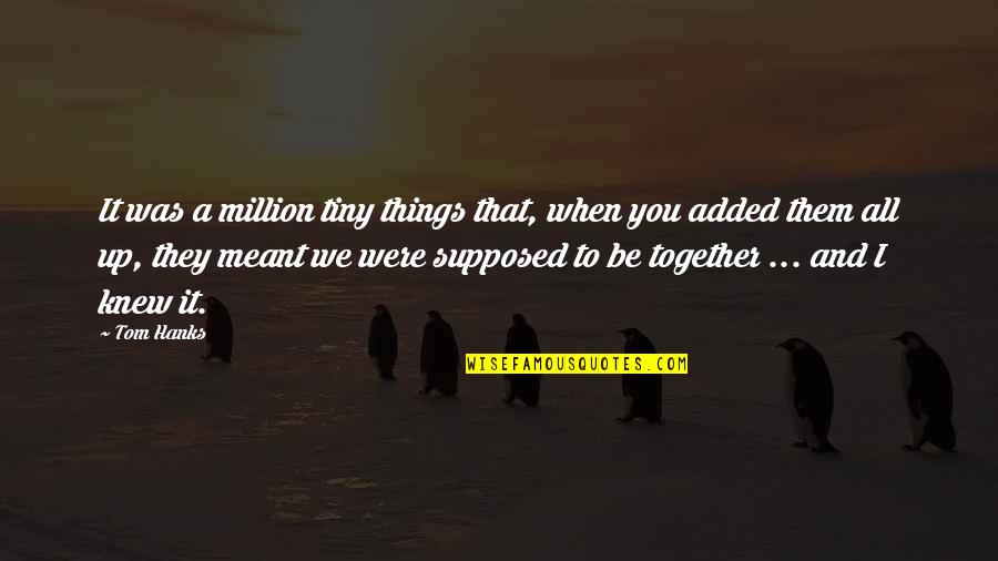 Latest If We Meant To Be Together Quotes