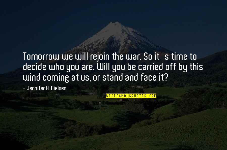 We Will Stand By You Quotes By Jennifer A. Nielsen: Tomorrow we will rejoin the war. So it's