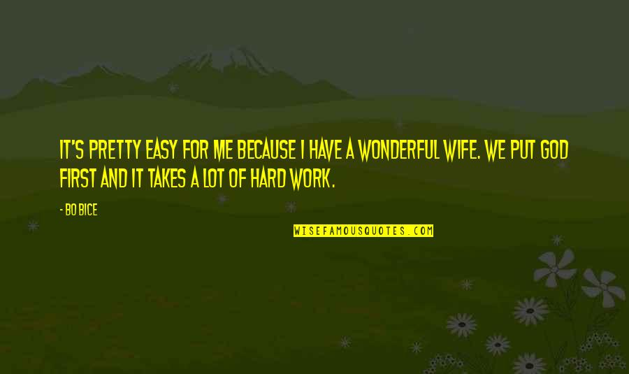 We Work Hard Quotes By Bo Bice: It's pretty easy for me because I have
