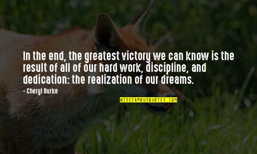 We Work Hard Quotes By Cheryl Burke: In the end, the greatest victory we can