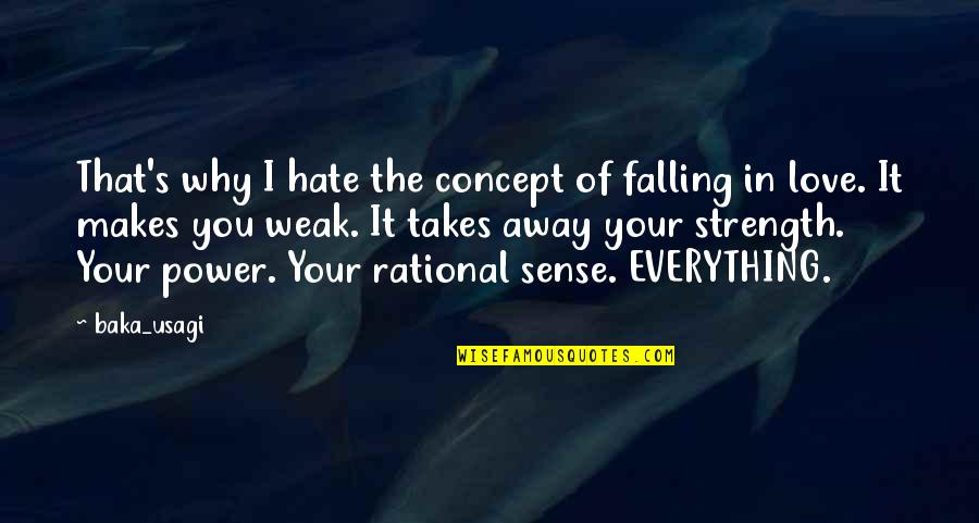 Weakness And Power Quotes By Baka_usagi: That's why I hate the concept of falling