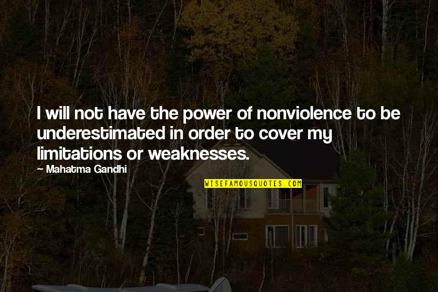 Weakness And Power Quotes By Mahatma Gandhi: I will not have the power of nonviolence