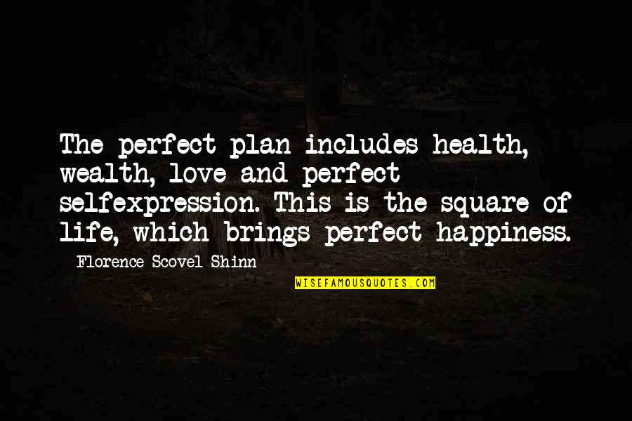 Wealth And Health Quotes By Florence Scovel Shinn: The perfect plan includes health, wealth, love and