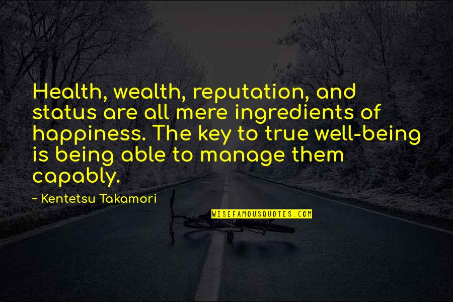 Wealth And Health Quotes By Kentetsu Takamori: Health, wealth, reputation, and status are all mere