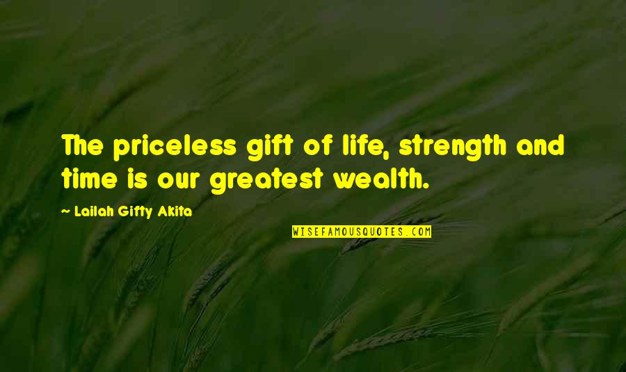 Wealth And Health Quotes By Lailah Gifty Akita: The priceless gift of life, strength and time