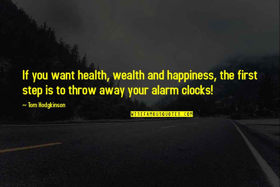 Wealth And Health Quotes By Tom Hodgkinson: If you want health, wealth and happiness, the