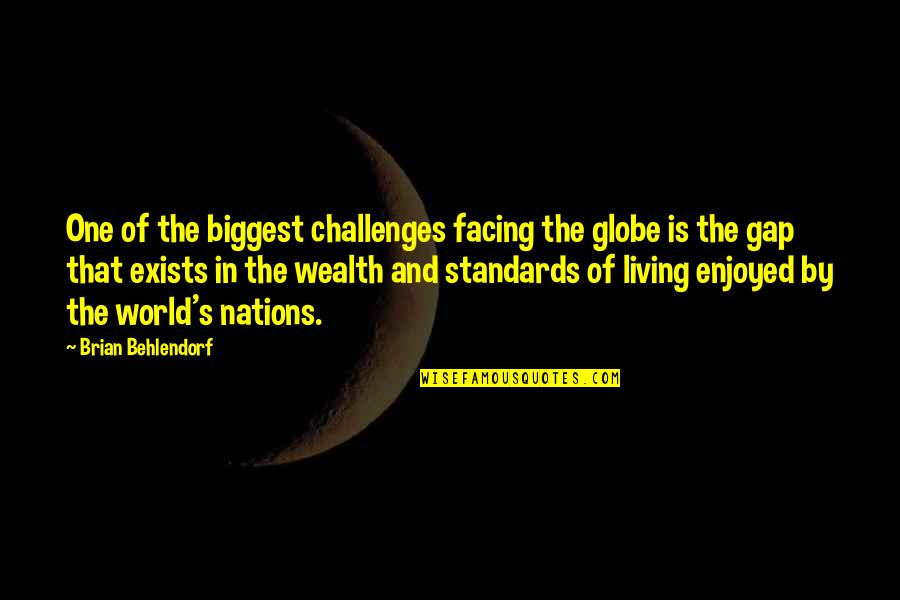 Wealth Gap Quotes By Brian Behlendorf: One of the biggest challenges facing the globe
