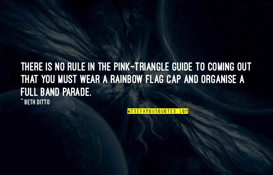Wear Out Quotes By Beth Ditto: There is no rule in the pink-triangle guide