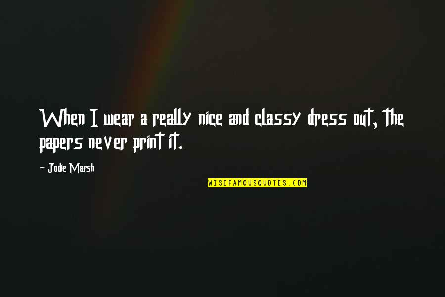 Wear Out Quotes By Jodie Marsh: When I wear a really nice and classy