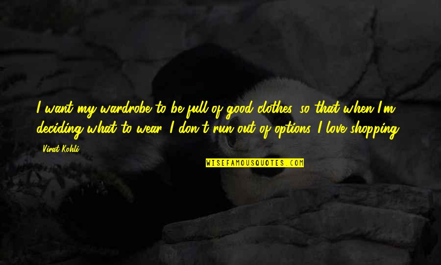 Wear Out Quotes By Virat Kohli: I want my wardrobe to be full of