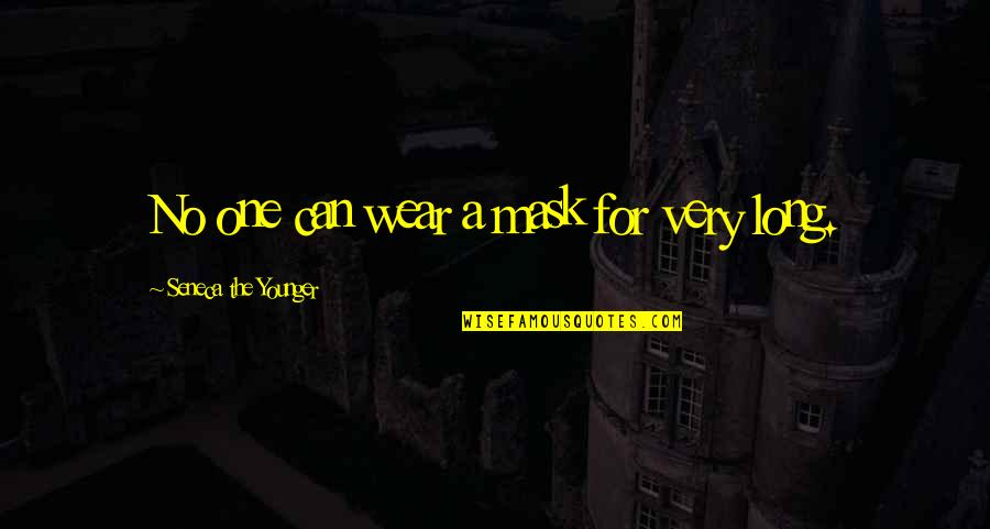 Wearing A Mask Quotes By Seneca The Younger: No one can wear a mask for very