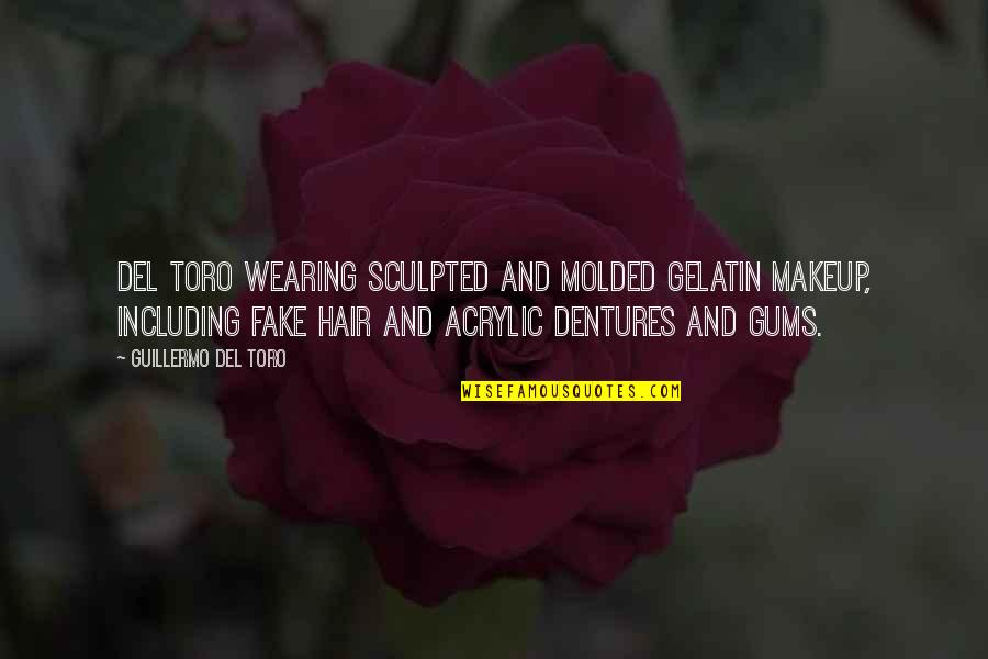 Wearing Makeup Quotes By Guillermo Del Toro: Del Toro wearing sculpted and molded gelatin makeup,