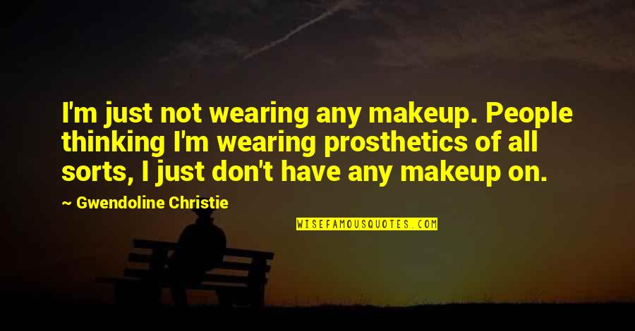 Wearing Makeup Quotes By Gwendoline Christie: I'm just not wearing any makeup. People thinking