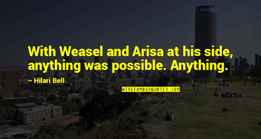 Weasel Quotes By Hilari Bell: With Weasel and Arisa at his side, anything