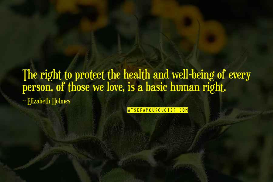 Weather Forecasts Quotes By Elizabeth Holmes: The right to protect the health and well-being