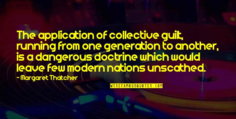 Weatherwise Quotes By Margaret Thatcher: The application of collective guilt, running from one