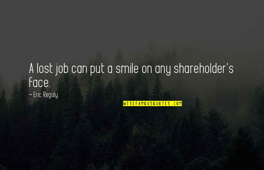 Webbed Quotes By Eric Reguly: A lost job can put a smile on