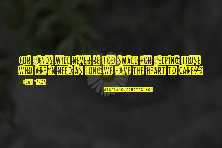 We'be Quotes By Kcat Yarza: Our hands will never be too small for