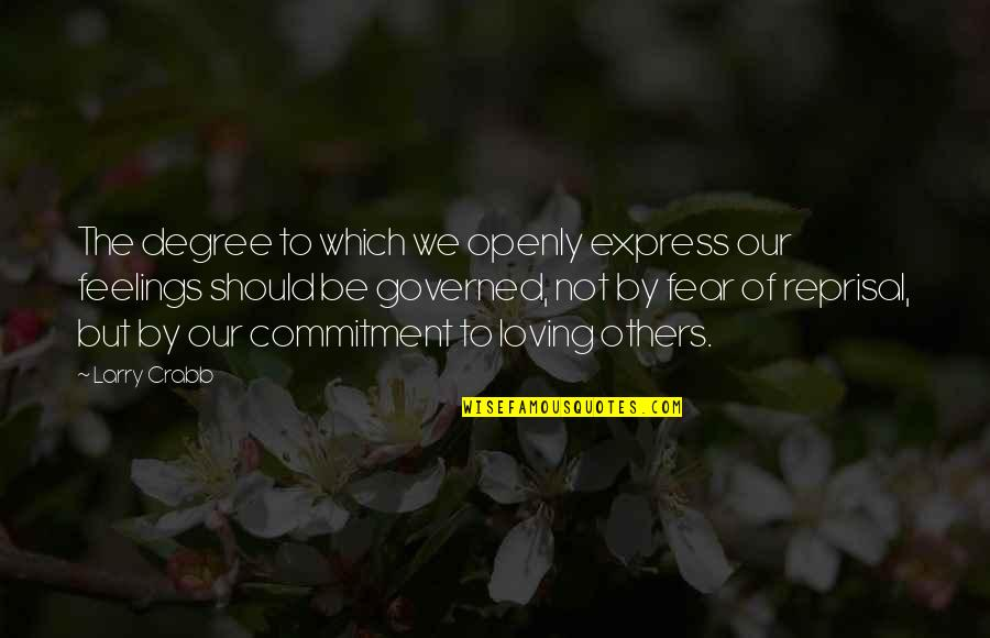 We'be Quotes By Larry Crabb: The degree to which we openly express our