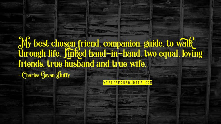 Wedding Anniversary Quotes By Charles Gavan Duffy: My best chosen friend, companion, guide, to walk
