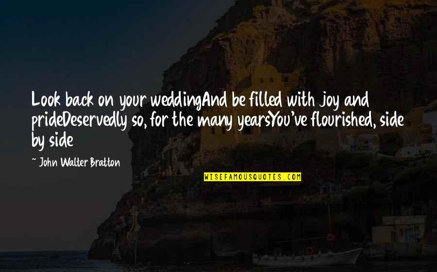 Wedding Anniversary Quotes By John Walter Bratton: Look back on your weddingAnd be filled with
