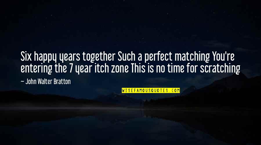 Wedding Anniversary Quotes By John Walter Bratton: Six happy years together Such a perfect matching