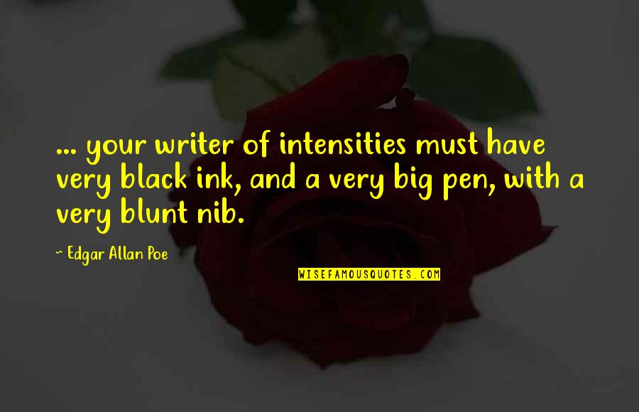 Wedding Announcements Quotes By Edgar Allan Poe: ... your writer of intensities must have very