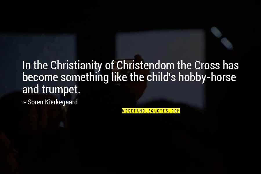 Wedding Bubbles Quotes By Soren Kierkegaard: In the Christianity of Christendom the Cross has