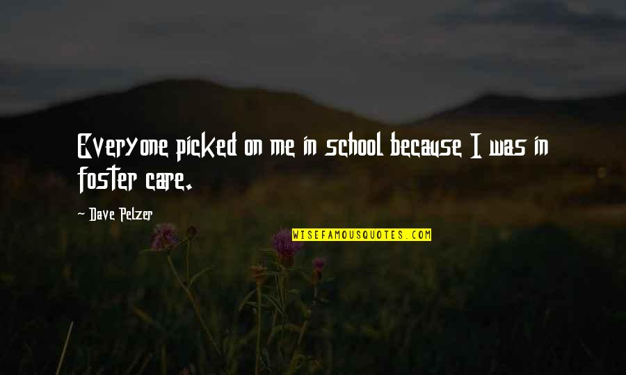 Wedding Day Getting Ready Quotes By Dave Pelzer: Everyone picked on me in school because I