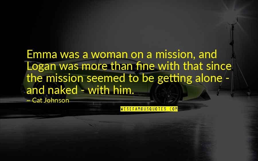 Wedding Dress Fitting Quotes By Cat Johnson: Emma was a woman on a mission, and