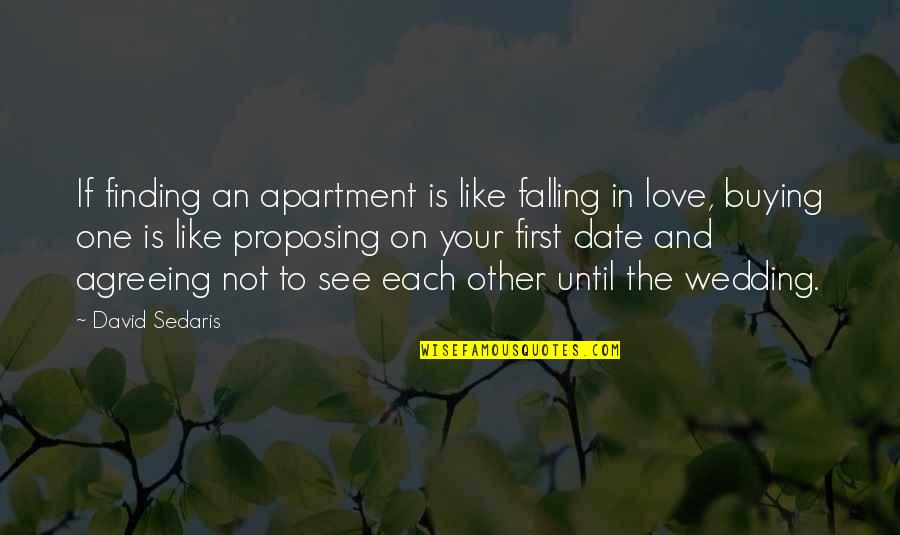 Wedding Love Quotes By David Sedaris: If finding an apartment is like falling in