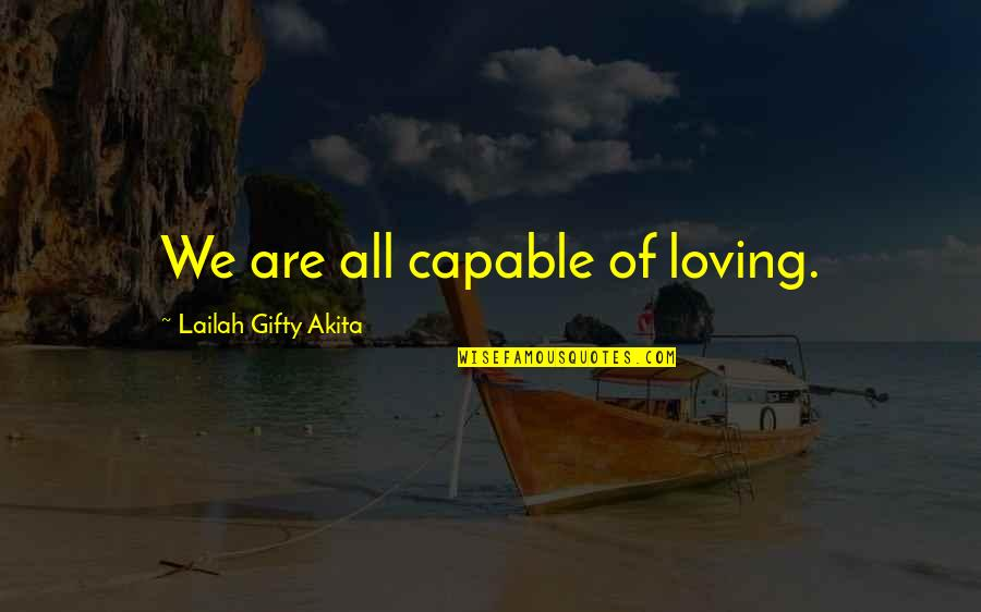 Wedding Love Quotes By Lailah Gifty Akita: We are all capable of loving.
