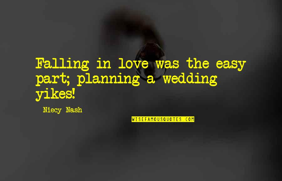 Wedding Love Quotes By Niecy Nash: Falling in love was the easy part; planning