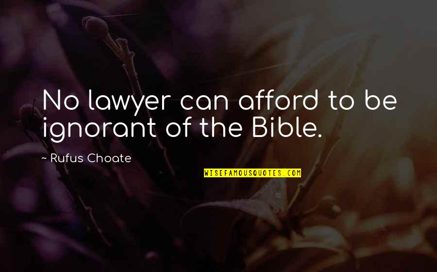 Wee Cho Yaw Quotes By Rufus Choate: No lawyer can afford to be ignorant of