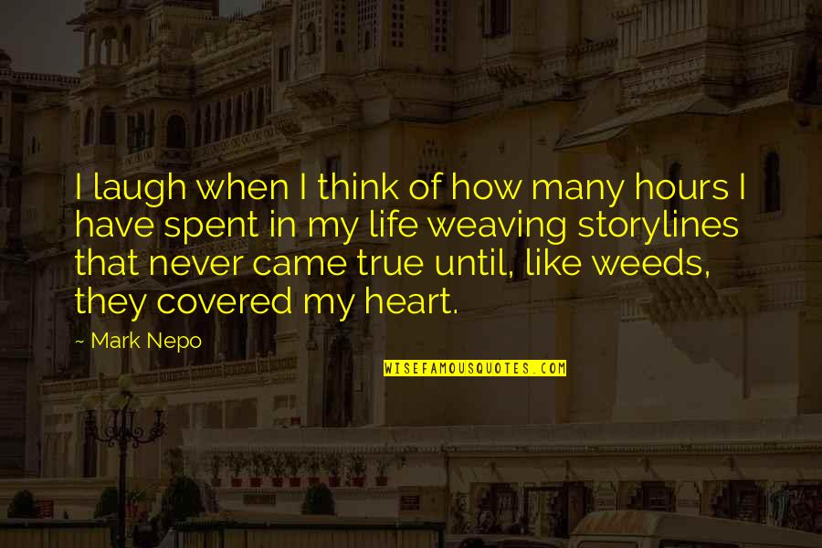 Weeds Quotes By Mark Nepo: I laugh when I think of how many