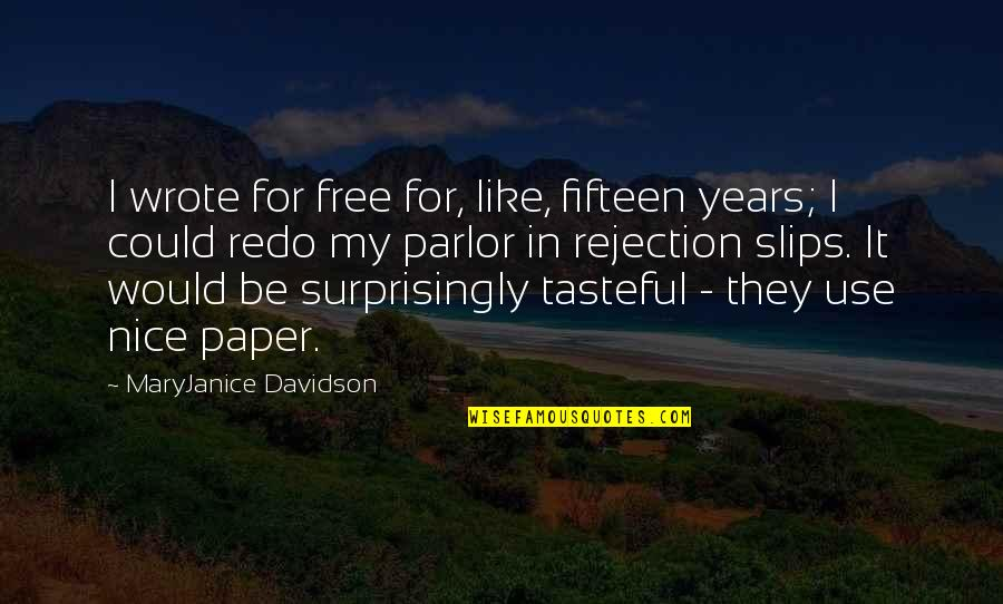 Weekend At Barney's Quotes By MaryJanice Davidson: I wrote for free for, like, fifteen years;