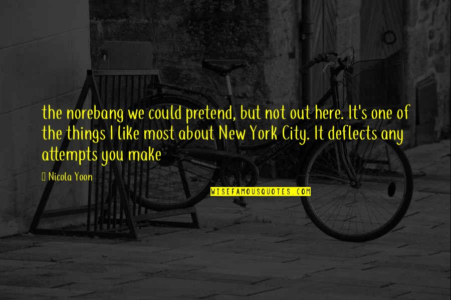 Weekend At Barney's Quotes By Nicola Yoon: the norebang we could pretend, but not out