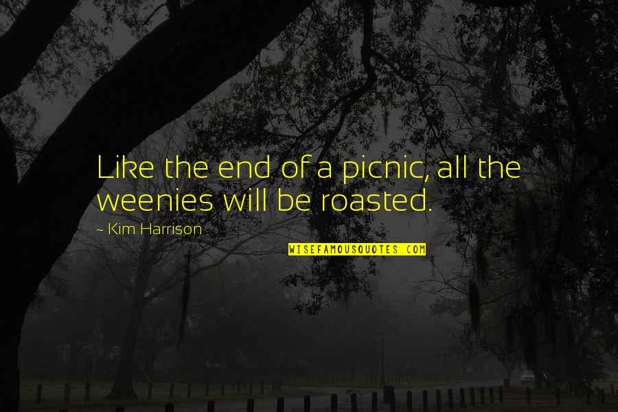 Weenies Quotes By Kim Harrison: Like the end of a picnic, all the